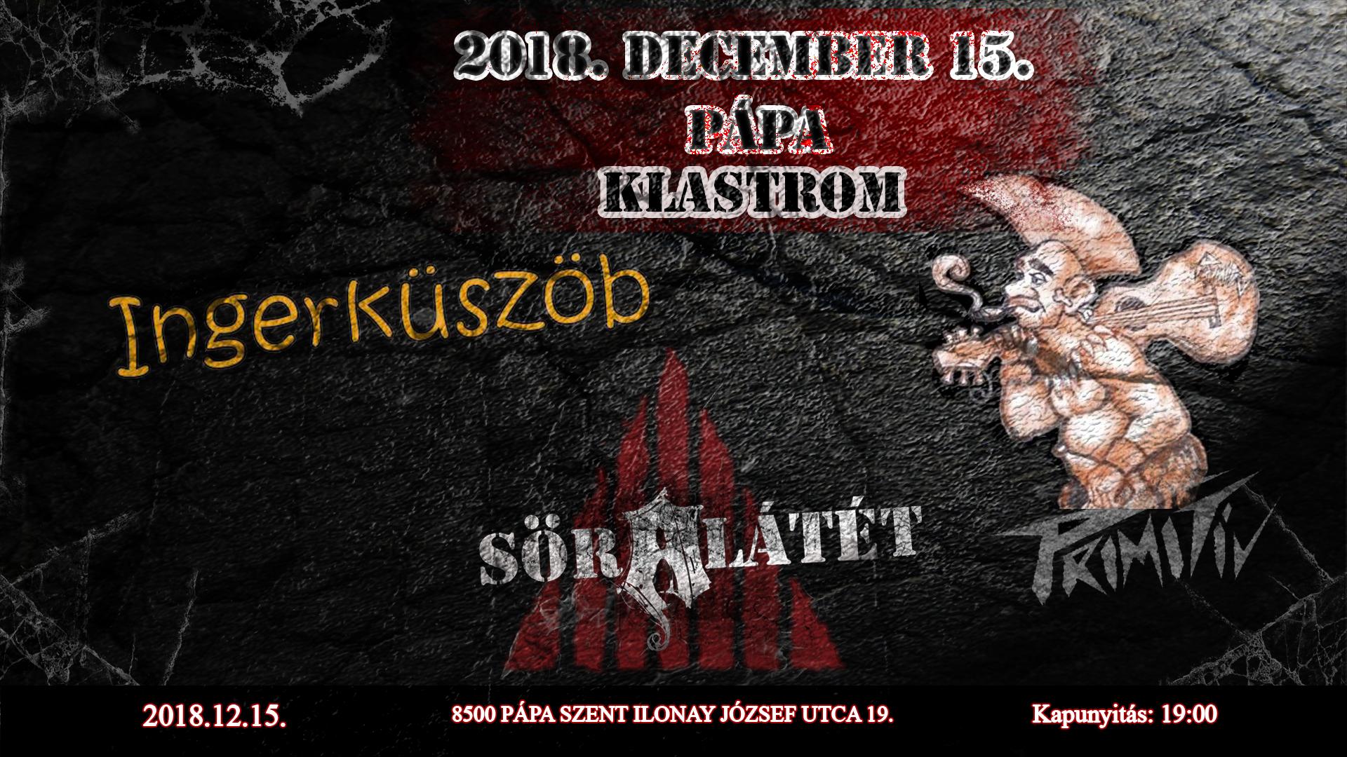 2018.12.05. Klastrom - Söralátét, Primitív, Ingerküszöb koncert