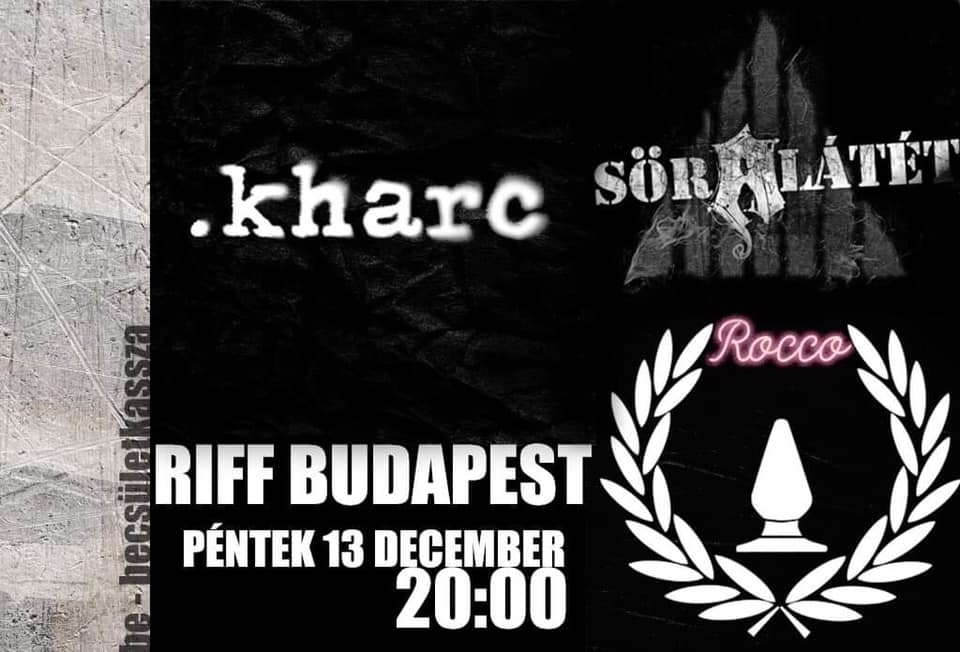 2019.12.13 Péntek Riff Budapet - .kharc, Rocco Söralátét koncert - soralatet.com